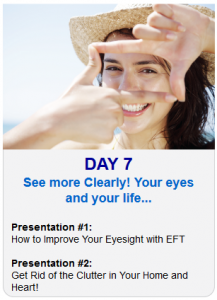 Day 7 - 2013 Tapping World Summit - Topic - More Clearly - Get Rid of Clutter Using EFT