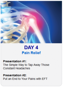 Day 4 - 2013 Tapping World Summit - Topic - Pain Relief