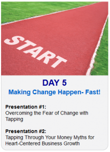 Day 5 - 2013 Tapping World Summit - Topic - Making Change Happen Fast and Money Myths