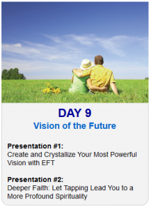 Day 9 - 2013 Tapping World Summit Topic Vision of the Future